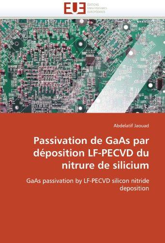 Passivation de GAAS Par D Position LF-Pecvd Du Nitrure de Silicium 9786131581618