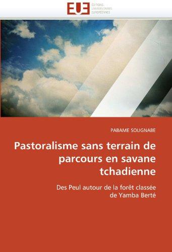 Pastoralisme Sans Terrain de Parcours En Savane Tchadienne 9786131558603