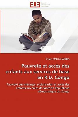 Pauvrete Et Acces Des Enfants Aux Services de Base En R.D. Congo 9786131523755