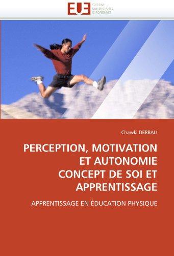 Perception, Motivation Et Autonomie Concept de Soi Et Apprentissage 9786131533983