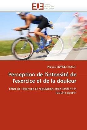 Perception de L'Intensit de L'Exercice Et de La Douleur 9786131525834