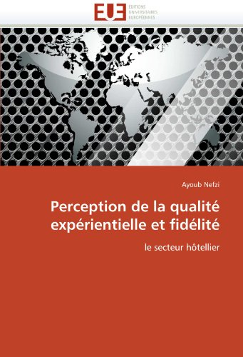 Perception de La Qualit Exp Rientielle Et Fid Lit 9786131532733