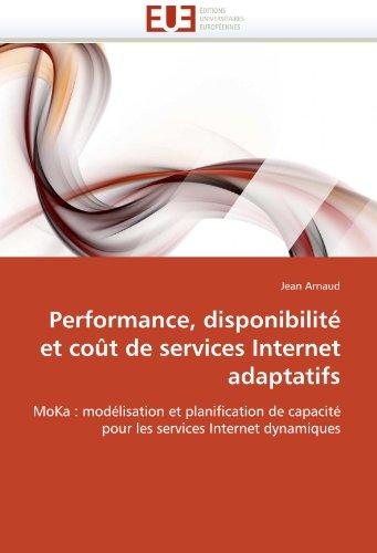Performance, Disponibilite Et Cout de Services Internet Adaptatifs 9786131549595