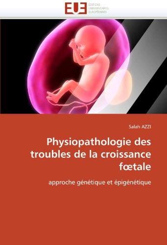 Physiopathologie Des Troubles de La Croissance F Tale 9786131518188