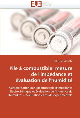 Pile a Combustible: Mesure de L'Impedance Et Evaluation de L'Humidite 9786131539145