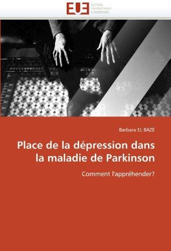 Place de La Depression Dans La Maladie de Parkinson 9786131525902