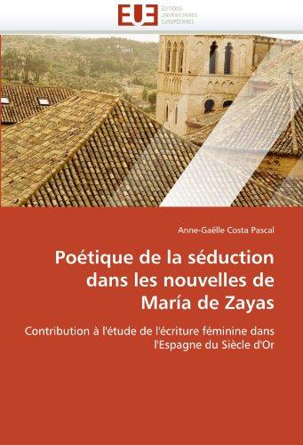 Po Tique de La S Duction Dans Les Nouvelles de Mar a de Zayas 9786131547713