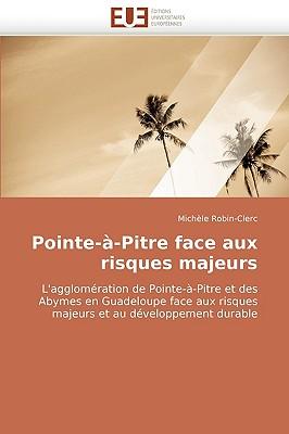 Pointe--Pitre Face Aux Risques Majeurs 9786131509759