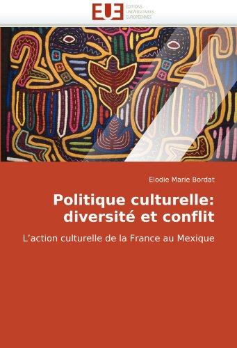 Politique Culturelle: Diversit Et Conflit 9786131509810