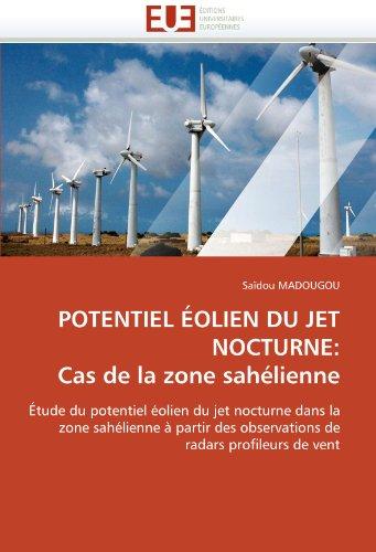 Potentiel Eolien Du Jet Nocturne: Cas de La Zone Sahelienne 9786131530364