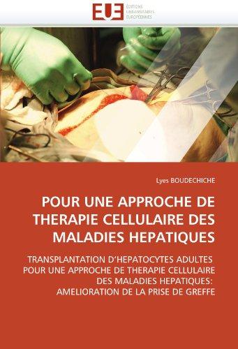 Pour Une Approche de Therapie Cellulaire Des Maladies Hepatiques 9786131540585