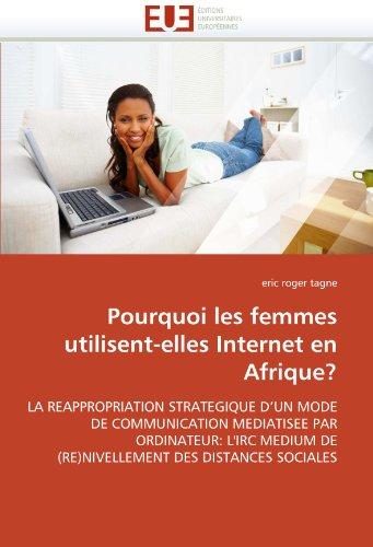 Pourquoi Les Femmes Utilisent-Elles Internet En Afrique?