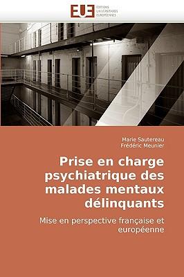 Prise En Charge Psychiatrique Des Malades Mentaux Dlinquants Mise En Perspective Franaise Et Europenne 9786131502613