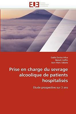Prise En Charge Du Sevrage Alcoolique de Patients Hospitaliss 9786131519543