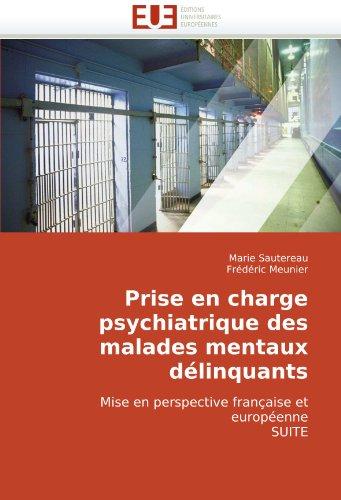 Prise En Charge Psychiatrique Des Malades Mentaux Dlinquants 9786131509384