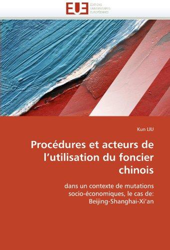 Procedures Et Acteurs de L'Utilisation Du Foncier Chinois 9786131536373