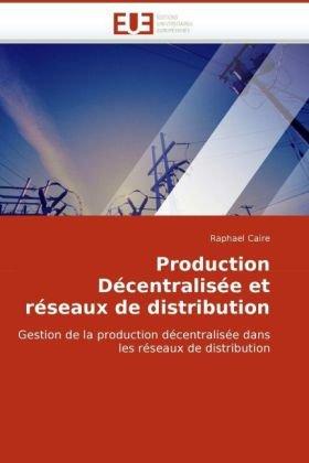 Production Dcentralise Et Rseaux de Distribution 9786131510892