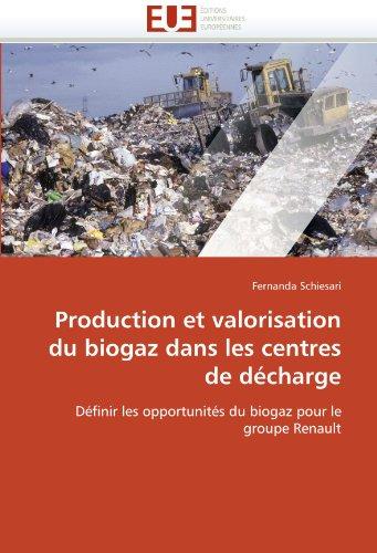 Production Et Valorisation Du Biogaz Dans Les Centres de Decharge 9786131538223