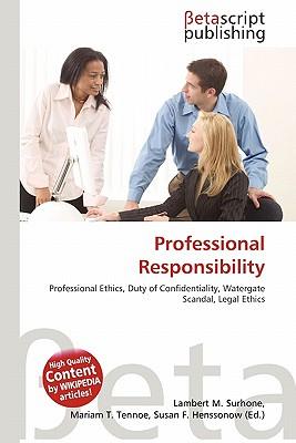 professional responsibility Definition of professional responsibility: legal and moral duty of a professional to apply his or her knowledge in ways that benefit his or her client, and the wider society, without causing any injury to either.