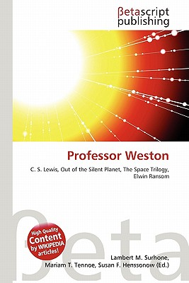 Professor Weston by Lambert M. Surhone, Mariam T. Tennoe, Susan F ...