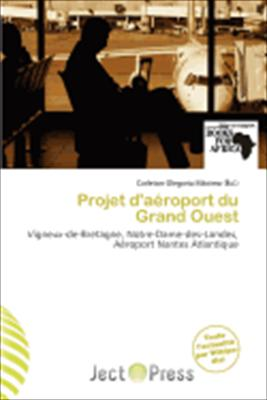 Projet D'a Roport Du Grand Ouest 9786139806416