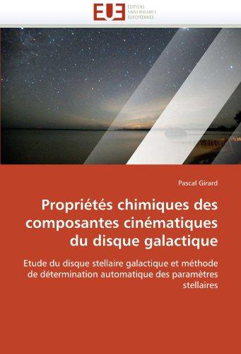 Propri T?'s Chimiques Des Composantes Cin Matiques Du Disque Galactique 9786131565618