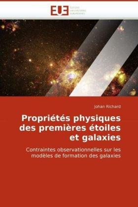 Proprits Physiques Des Premires Toiles Et Galaxies 9786131509926