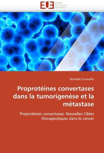 Proprot Ines Convertases Dans La Tumorigen Se Et La M Tastase 9786131554087