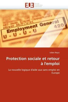 Protection Sociale Et Retour L'Emploi 9786131520983