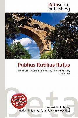 Publius Rutilius Rufus by Lambert M. Surhone, Mariam T. Tennoe ...
