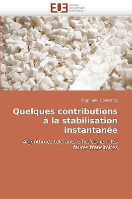 Quelques Contributions La Stabilisation Instantane 9786131511295