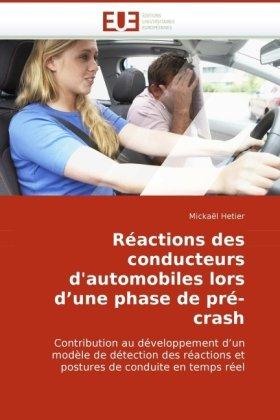 Ractions Des Conducteurs D'Automobiles Lors D'Une Phase de PR-Crash 9786131512056