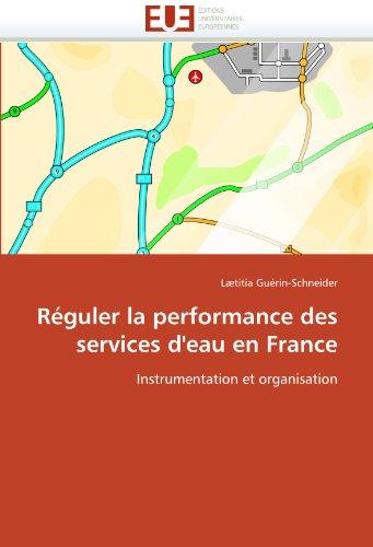 Rguler La Performance Des Services D'Eau En France 9786131519123
