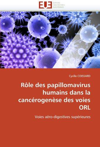 R Le Des Papillomavirus Humains Dans La Canc Rogen Se Des Voies Orl 9786131566011