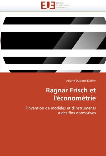 Ragnar Frisch Et L'Econometrie 9786131541124
