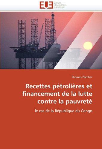 Recettes Petrolieres Et Financement de La Lutte Contre La Pauvrete 9786131536038