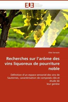 Recherches Sur L'Arme Des Vins Liquoreux de Pourriture Noble 9786131510779