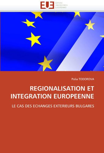 Regionalisation Et Integration Europeenne 9786131538537