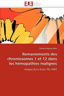 Remaniements Des Chromosomes 1 Et 12 Dans Les H Mopathies Malignes 9786131565830