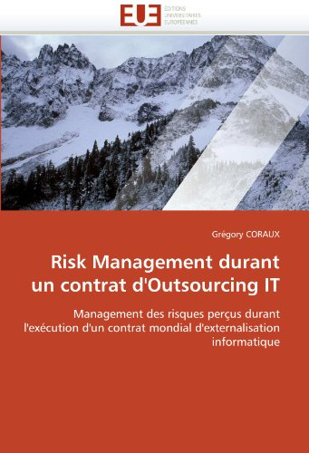 Risk Management Durant Un Contrat D'Outsourcing It 9786131536274