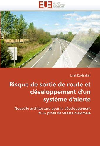 Risque de Sortie de Route Et Developpement D'Un Systeme D'Alerte 9786131539077