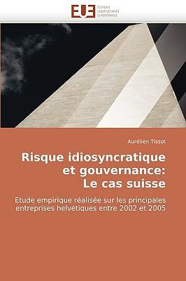 Risque Idiosyncratique Et Gouvernance: Le Cas Suisse 9786131516559