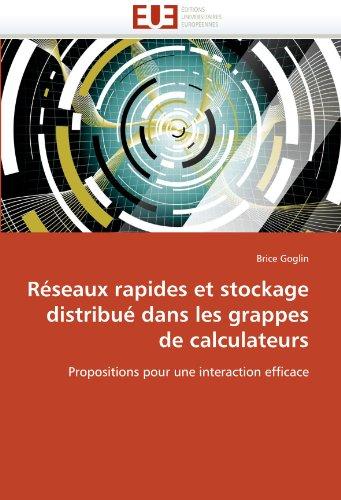 Rseaux Rapides Et Stockage Distribu Dans Les Grappes de Calculateurs 9786131518720