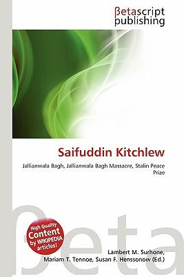 Saifuddin Kitchlew by Lambert M. Surhone, Mariam T. Tennoe, Susan ...