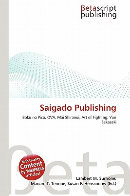 Saigado Publishing by Lambert M. Surhone, Mariam T. Tennoe, Susan ...