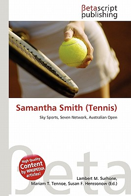 Samantha Smith (Tennis) by Lambert M. Surhone, Mariam T. Tennoe ...