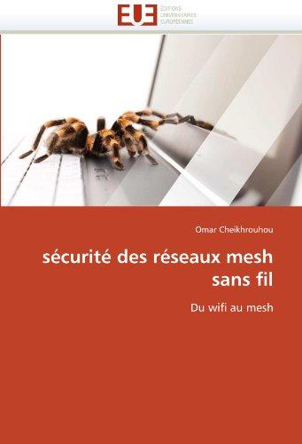 Securite Des Reseaux Mesh Sans Fil 9786131543951