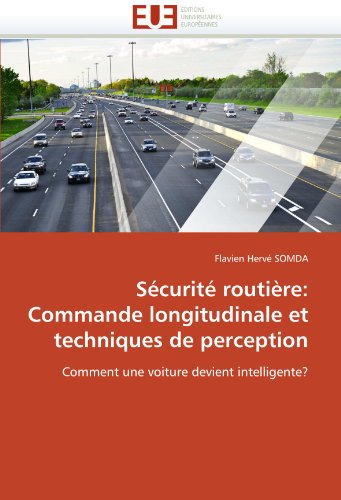 Securite Routiere: Commande Longitudinale Et Techniques de Perception 9786131516399