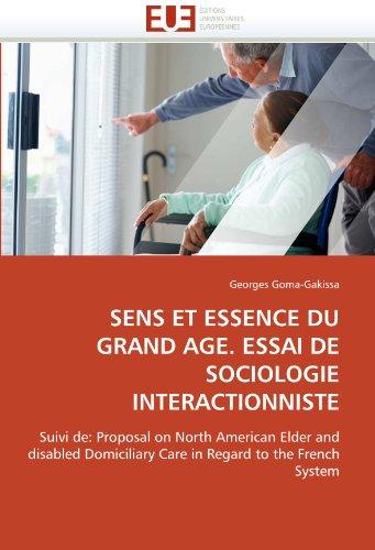 Sens Et Essence Du Grand Age. Essai de Sociologie Interactionniste 9786131544675