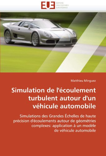 Simulation de L'Coulement Turbulent Autour D'Un Vhicule Automobile 9786131528736